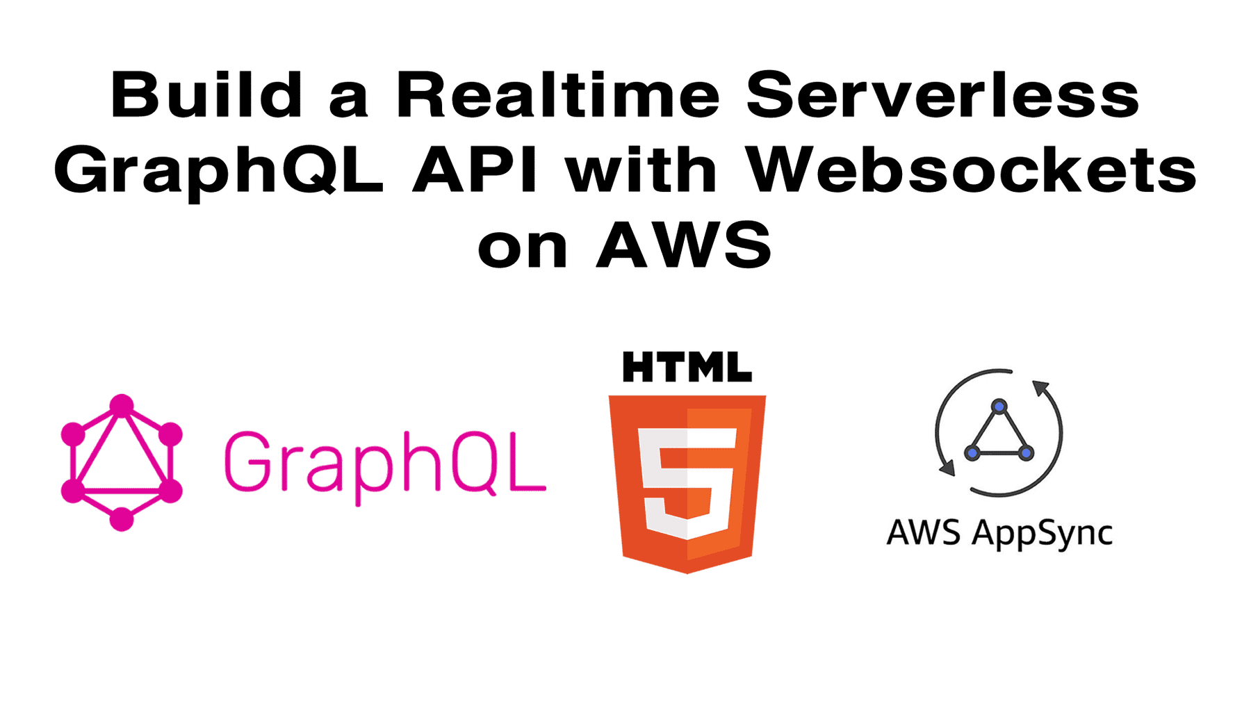 Build a Realtime Serverless GraphQL API with Websockets on